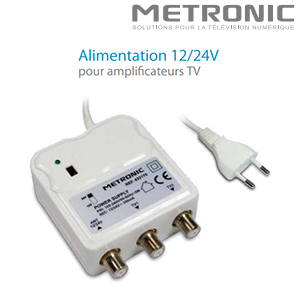 Alimentation 12/24 V pour amplificateurs TV - METRONIC